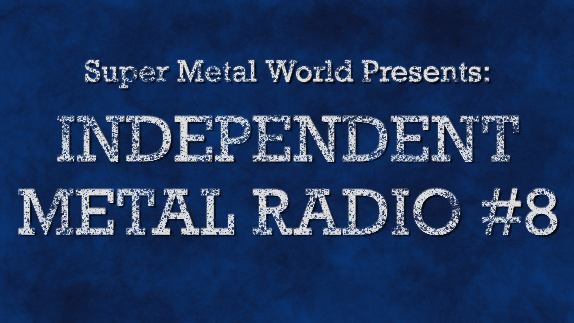 Independent Metal Radio #8
